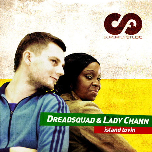 SF005 Dreadsquad & Lady Chann - Island Lovin (original soca mix) IN STORES!!!
