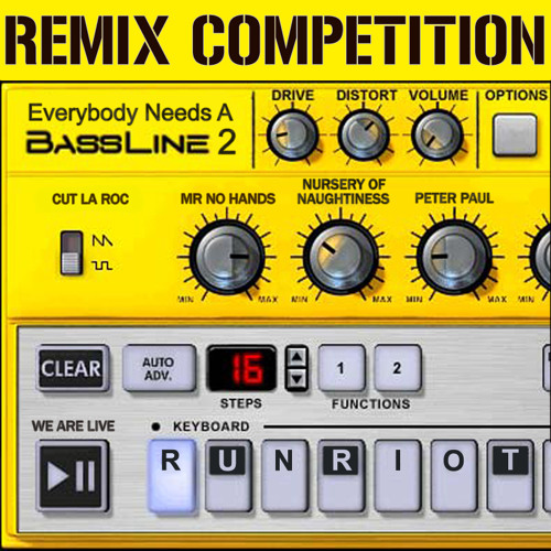 RuN RiOT 'Everybody Needs a Bassline2' REMIX COMPETITION [We Are Live]