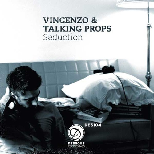 Vincenzo & Talking Props - Seduction (Jimpster Mix)