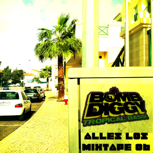 Alles Los Mixtape 006: Bomb Diggy Crew