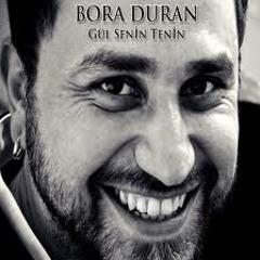 Bora Duran - Gül Senin Tenin