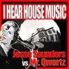 I Hear House Music (DUB) Jesse Saunders vs. Mr. Qwertz (Preview)