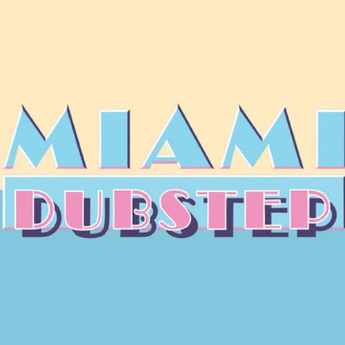 Miami Dubstep