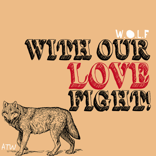 W.O.L.F (With Our Love, Fight!)