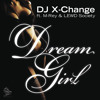 DJ X-Change - Dream Girl (feat M-Rey & LEWD Society) (Radio)
