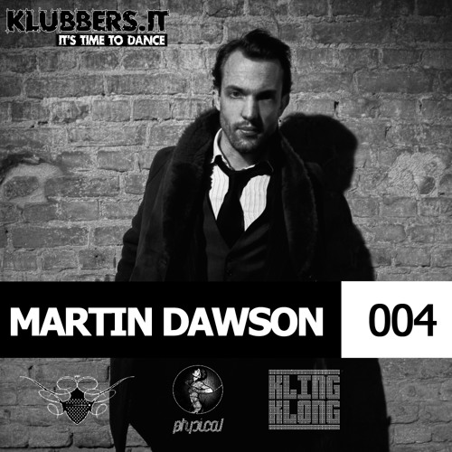 Klubbers.it Podcast #004 : MARTIN DAWSON (Cocoon/Get physical/Kling klong))