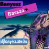 Dj Banyesz-Basszameg! mix