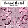 The Good The Bad - 004