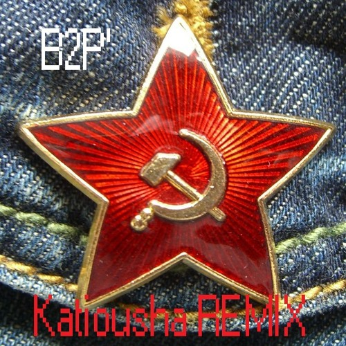 B2P' - Katioucha REMIX (Red Army)