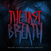 02 - The Last Breath - No hay piedad para los débiles