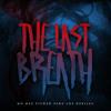 The Last Breath - El sabor de la derrota
