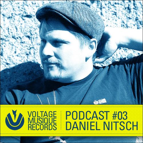 DANIEL NITSCH - VOLTAGE MUSIQUE - PODCAST #03