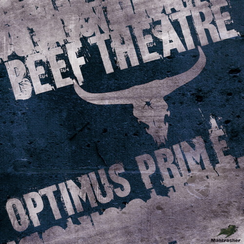 Beef Theatre - Optimus Prime EP Teaser (OUT NOW!!! on Mähtrasher Rec.)
