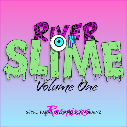 River of Slime - Volume One (S-Type rmx)