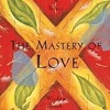 Mastery Of Love Discussion Part 1