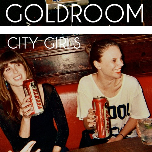 Goldroom - City Girls