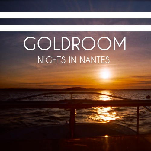 Goldroom - Nights In Nantes