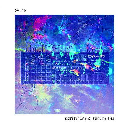 DA-10 - The Future is Futureless EP (WOT001)