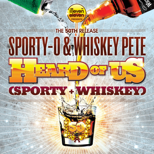 "Sporty-O, Whiskey Pete - ""Heard of Us"" (Scott Matelic Original Mix)"