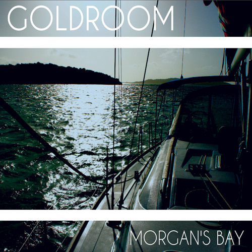 Goldroom - Morgan's Bay