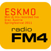 Eskmo: FM4 studio mix recorded in Graz Austria 2011