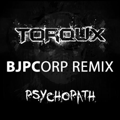 Torqux - Psychopath (BJPCorp Remix)