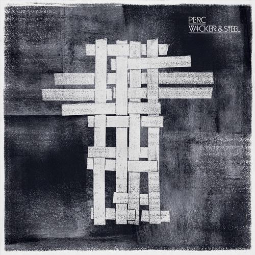 Perc - Wicker & Steel - full album stream