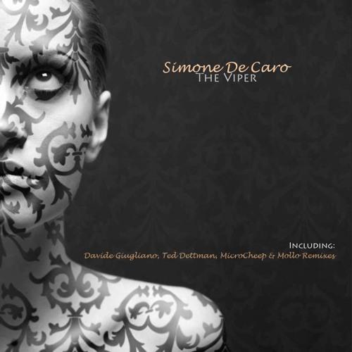 Simone De Caro - The Viper Inc. Davide Giugliano, Ted Dettman, MicroCheep & Mollo Remixes [DEMO]