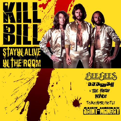 Kill Bill Stayin' Alive in the Room