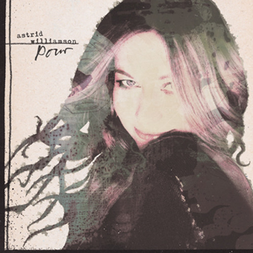 Astrid Williamson - 'Pour' (Original Version)