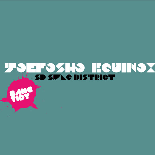 Joefosho & Equinox - SD Swag District (Original Mix) [OUT SOON]
