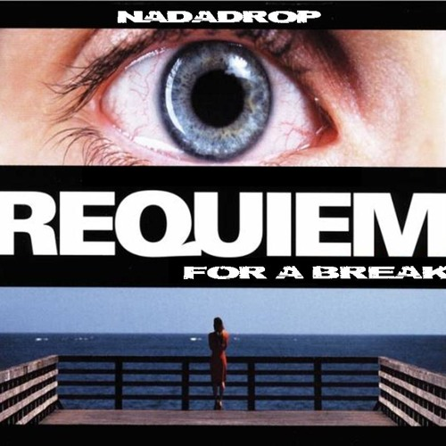 NaDaDrop - Requiem For A Break - Rework 2011 [FREE DL]