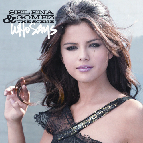 Who Says - Selena Gomez