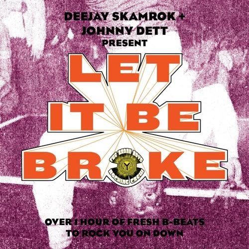 Deejay Skamrok and Johnny Dett.Let It Be Broke Sampler