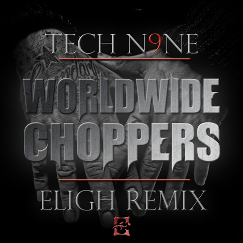 Worldwide Choppers (ELIGH REMIX)