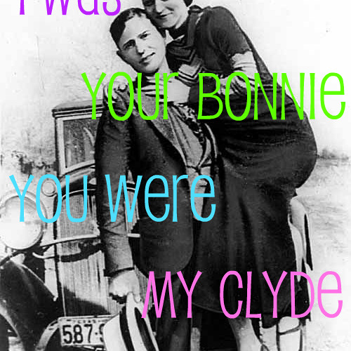 "SINGLE TEASER #2 ""I WAS YOUR BONNIE, YOU WERE MY CLYDE"""