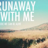 Runaway With Me (clip)