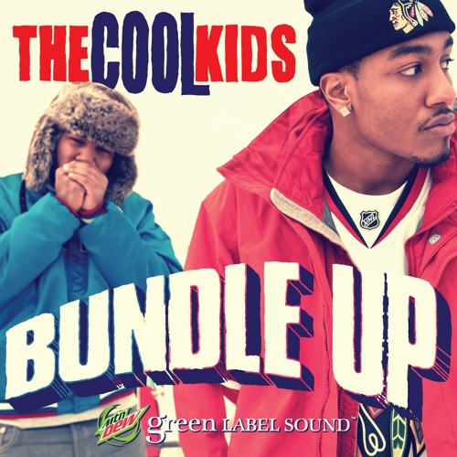 "The Cool Kids - ""Bundle Up"""