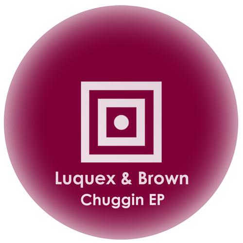 Luquex and Brown - Chuggin - Konsulat