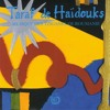 Taraf De Haïdouks - Balada Conducatorolui (from