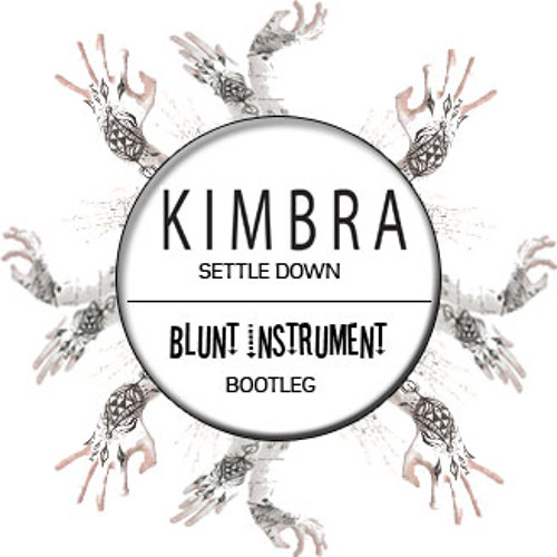 Kimbra - Settle Down (Blunt Instrument Remix)