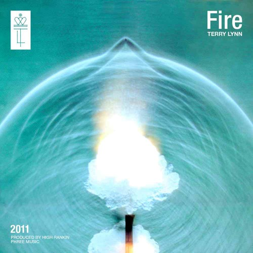 Terry Lynn - Fire (Produced by High Rankin)