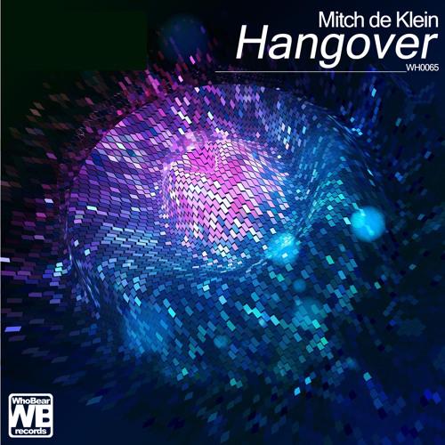 Mitch de Klein - Hangover (Jay Mocio Remix)