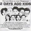 2 Days Ago Kids - กลับมา