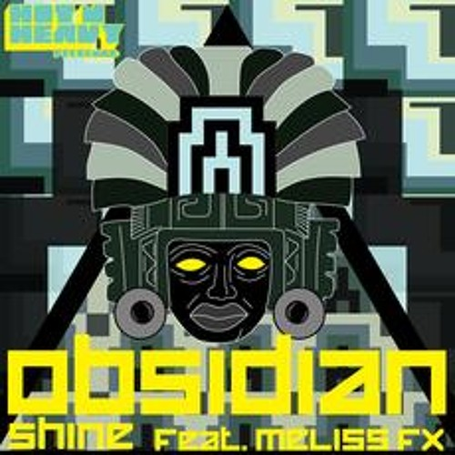 Obsidian - Shine feat. Meliss FX