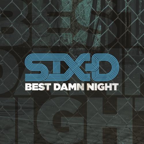 Six D - Best Damn Night (Sunship Remix - Extended) [MASTERED]