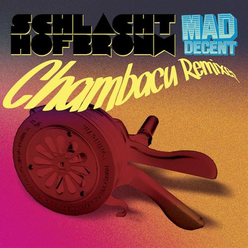 Schlachthofbronx-Chambacu (Smutlee Remix)
