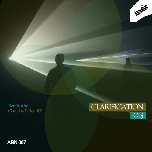 Olej - Clarification (Ciur Remix) // PREVIEW // Abandon