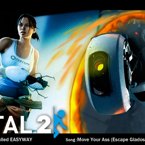 Portal 2 mod Easyway soundtrack - Move your Ass (Escape Glados)