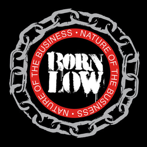 Born Low - Nature Of The Business